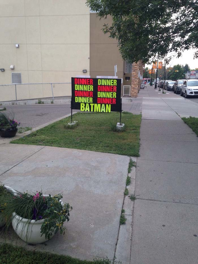 2.) Batman is coming to dinner.
